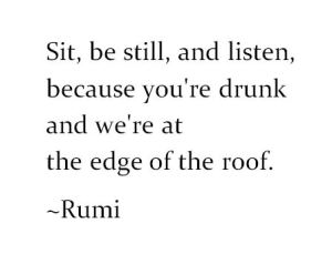 Sit-be-still-and-listen rumi